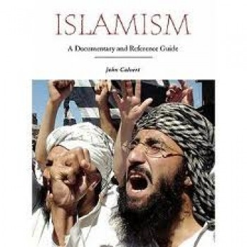 Islamism - A documentary and Reference Guide