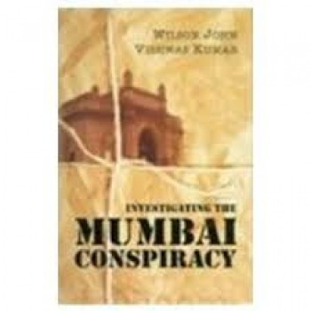 Investigating the Mumbai Conspiracy