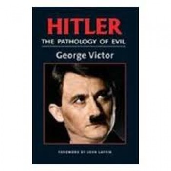 Hitler :The Pathology of Evil