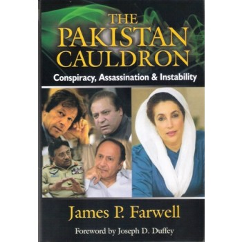 THE PAKISTAN CAULDRON : Conspiracy, Assassination and Instability