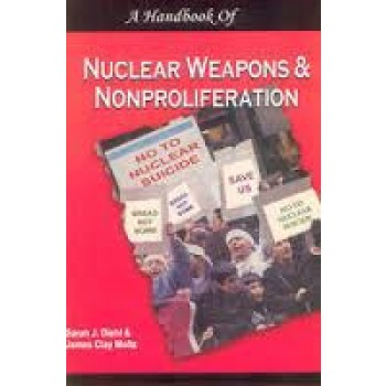A Handbook of Nuclear Weapons and Non-Proliferation
