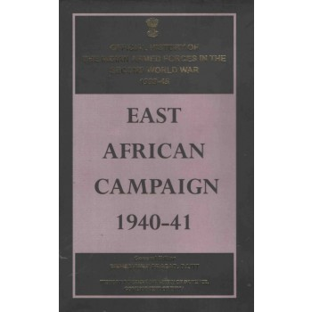 The East African Campaign 1940 - 41