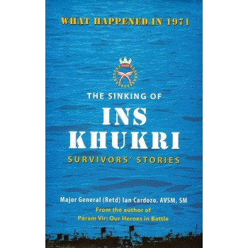 The Sinking of INS Khukhri - Survivor's Stories