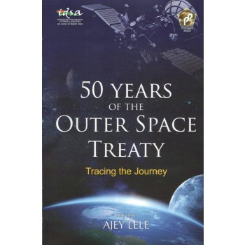 50 Years of the Outer Space Treaty: Tracing the Journey