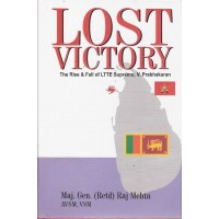Lost Victory - The Rise and Fall of LTTE supremo, V Prabhakaran