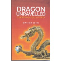 Dragon Unravelled : A new perspective of China