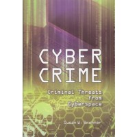 Cyber Crime : Criminal Threats from Cyberspace