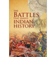 The Battles that Shaped Indian History