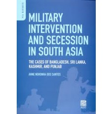 Military Intervention and Secession in South Asia