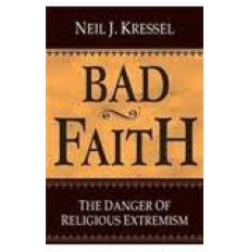 Bad Faith - The Dangers of Religious Extremism