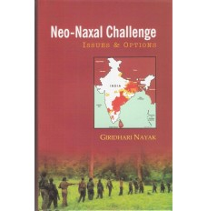 Neo- Naxal Challenge : Issues and Options
