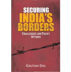 Securing India's borders : Challenges and policy options