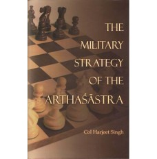 The Military Strategy of the Arthashashtra