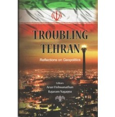 Troubling Teheran: Reflections on Geo-politics
