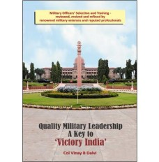 Quality Military Leadership : A Key to 'Victory India'