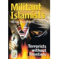 Militant Islamists :Terrorists without Frontiers