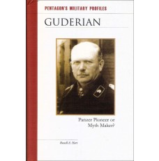 Guderian : Panzer Pioneer or Myth Maker