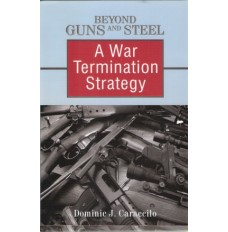 Beyond Guns and Steel - A War Termination Strategy