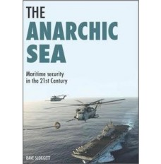 The Anarchic Sea : Maritime Security in the 21st Century