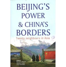Beijing's Power and China's Borders: Twenty neighbours in Asia