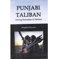 Punjabi Taliban : Driving Extremism in Pakistan