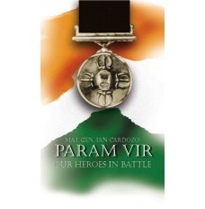Param Vir  - Our heroes in battle