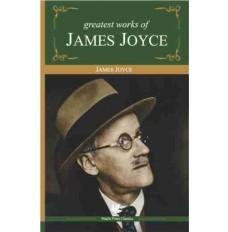 Greatest Works of James Joyce