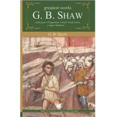 Greatest Works G.B Shaw