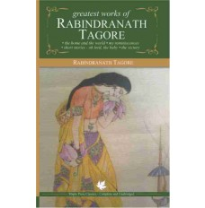 Greatest Works of Rabindranath Tagore