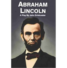ABRAHAM LINCOLN -  a play