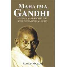 MAHATMA GANDHI the man who became one with the universal being