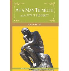 AS A MAN THINKETH AND THE PATH OF PROSPERITY