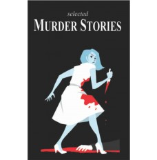 SELECTED MURDER STORIES