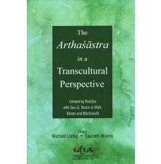 The Arthasastra in a Transcultural Perspective
