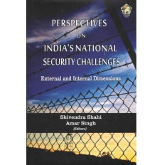 Perspectives on India`s National Security Challenges: External and Internal dimensions