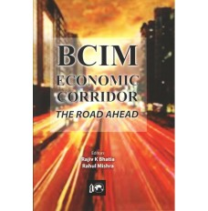 BCIM- ECONOMIC CORRIDOR: The Road Ahead