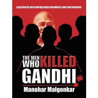 The Men Who Killed Gandhi - Manohar Malgonker